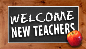 Welcome New Teachers - Welcome to Our Newest Teachers!